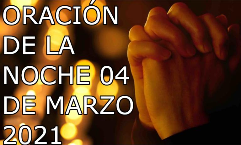 Oración de la noche para el día 04 de marzo del 2021